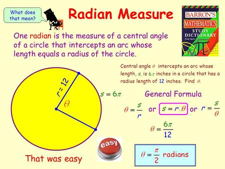 Radian Measure That was easy