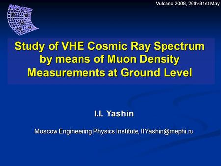 Study of VHE Cosmic Ray Spectrum by means of Muon Density Measurements at Ground Level I.I. Yashin Moscow Engineering Physics Institute,