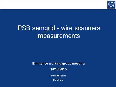 PSB semgrid - wire scanners measurements Emittance working group meeting 13/10/2015 Emiliano Piselli BE-BI-BL.