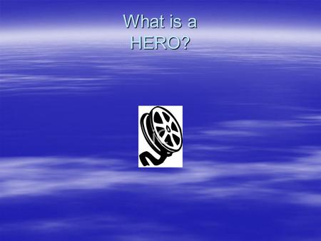 What is a HERO?. The Epic  Also called an heroic poem  Long narrative poem  Reflects values of its society  Tells of the deeds of a larger-than-life.