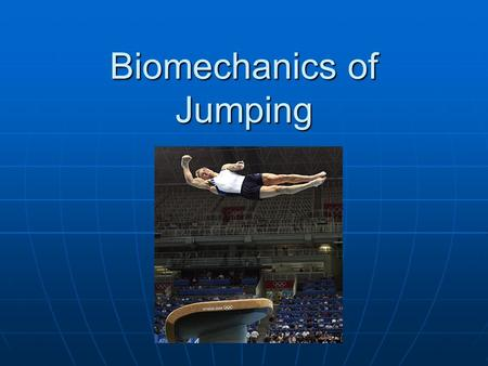 Biomechanics of Jumping