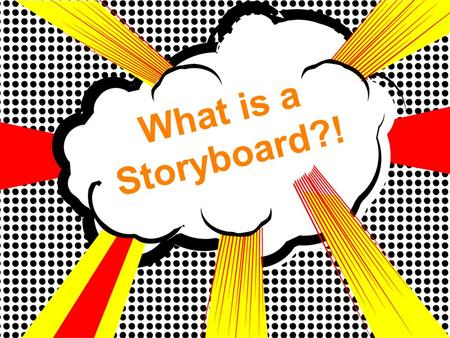 What is a Storyboard?!. Do Now 1.Take out your essay and Rubric. Place it at the corner of your desk to be collected. 2. Staple this weeks Do Now Sheet.