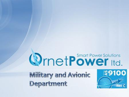 Ornetpower LTD is a privately owned company that was founded in 1998 by Mr. Yehoshua Hadad, an expert in AC and DC electrical systems. The Company's professional.