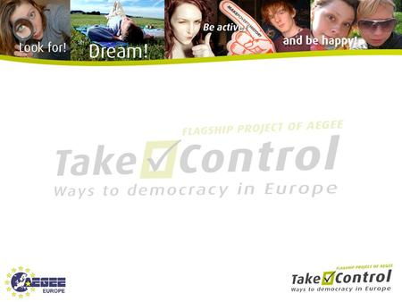We are Taking Control over OUR future… About Take Control.