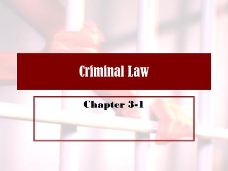 Criminal Law Chapter 3-1. OBJECTIVES STATE VS. FEDERAL LAW ELEMENTS OF A CRIME DEFENSES TO A C RIME.