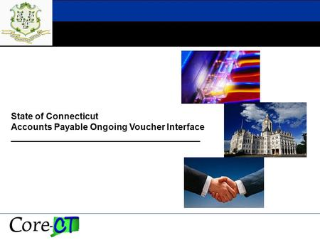 State of Connecticut Accounts Payable Ongoing Voucher Interface.
