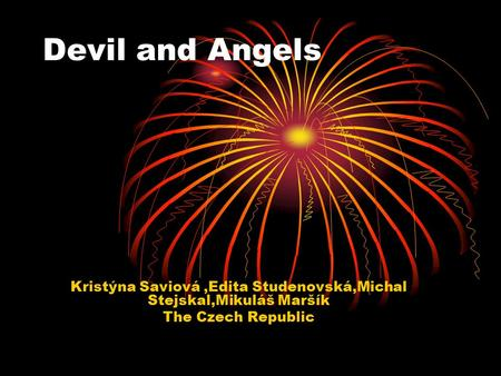Devil and Angels Kristýna Saviová,Edita Studenovská,Michal Stejskal,Mikuláš Maršík The Czech Republic.