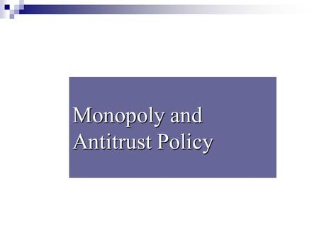 Monopoly and Antitrust Policy. Imperfect Competition and Market Power An imperfectly competitive industry is an industry in which single firms have some.