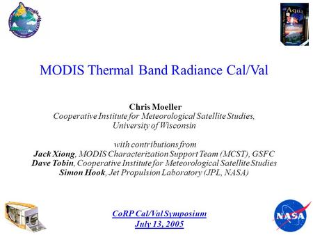 MODIS Thermal Band Radiance Cal/Val Chris Moeller Cooperative Institute for Meteorological Satellite Studies, University of Wisconsin with contributions.