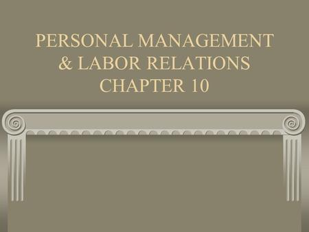 PERSONAL MANAGEMENT & LABOR RELATIONS CHAPTER 10.