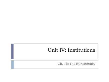 Unit IV: Institutions Ch. 15: The Bureaucracy. Review: Structure of the American Bureaucracy Executive Branch Agencies: 1. White House Office: president's.