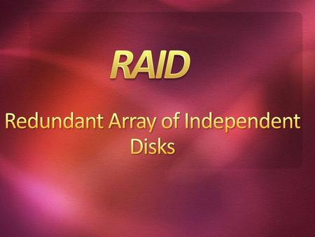  Stands for Redundant Array of Independent Disks.  It's a technology that enables greater levels of performance, reliability and/or large volumes when.