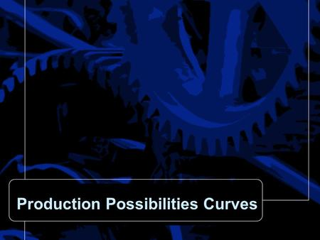 Production Possibilities Curves. Production Possibilties The production possibilities curve (PPC) or the production possibility frontier (PPF) is a graph.
