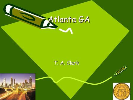 Atlanta GA T. A. Clark. Have you ever stayed in Georgia? Well, Georgia is a State located in the Southeastern United State. Georgia was established in.