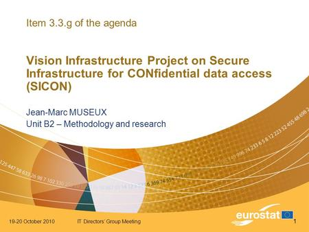 19-20 October 2010IT Directors' Group Meeting 1 Item 3.3.g of the agenda Vision Infrastructure Project on Secure Infrastructure for CONfidential data access.