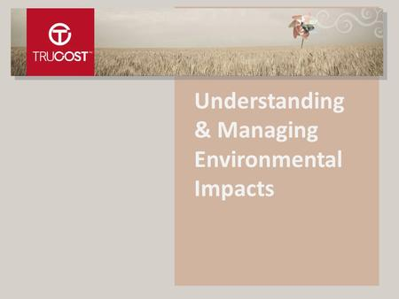 Understanding & Managing Environmental Impacts. 2 > A comprehensive database of the environmental impacts of over 4200 global public companies (and a.