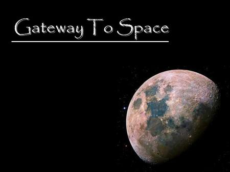 Gateway To Space. Today: Journey Through Rocket History.
