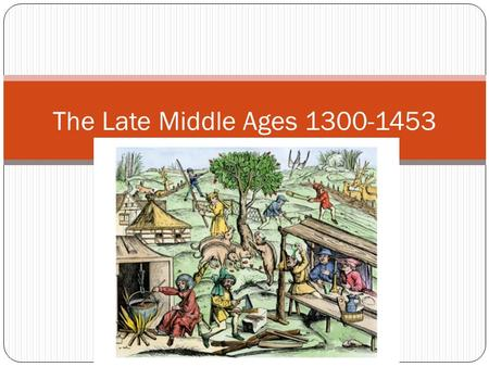 The Late Middle Ages 1300-1453. Key Terms Black Death Boccaccio and Decameron Taille Jacquiere Hundred Years War Estates General Edward III.