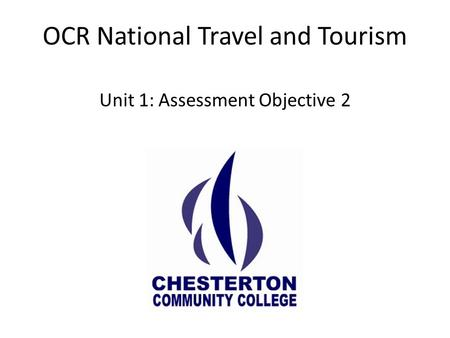 OCR National Travel and Tourism Unit 1: Assessment Objective 2.
