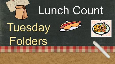 TuesdayFolders Lunch Count. Warm Up Work Finish your group discussion from yesterday When you are finished, you may study for you Wordly Wise test! Don't.