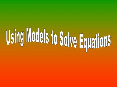 The model represents the equation x + 2 =6. What is the value of x? x + + = + + + + + +