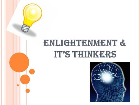 Enlightenment & it's Thinkers. E NLIGHTENMENT IS D EFINED A S …. Philosophical movement in Europe that stressed the importance of reason.