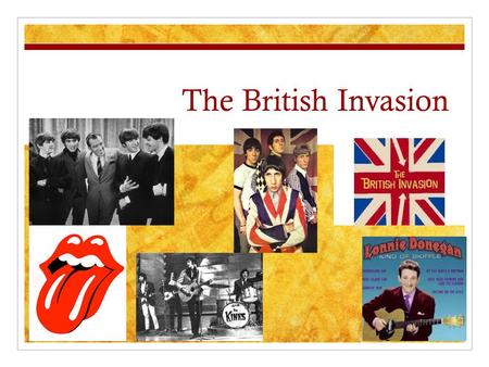 The British Invasion. We've got a really big show….