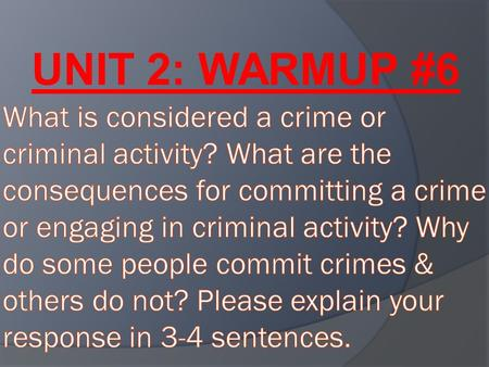 UNIT 2: WARMUP #6. CHAPTER 8 Deviance  behavior that violates significant social norms.