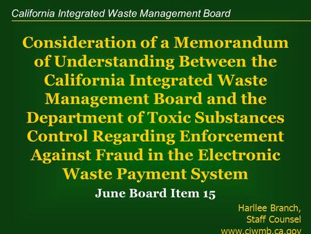 California Integrated Waste Management Board Consideration of a Memorandum of Understanding Between the California Integrated Waste Management Board and.