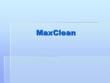 MaxClean Outline  Company Profile  SWOT Analysis  Corporate Marketing Strategy  Business Marketing Strategy  Strategic Marketing  Segmentation.