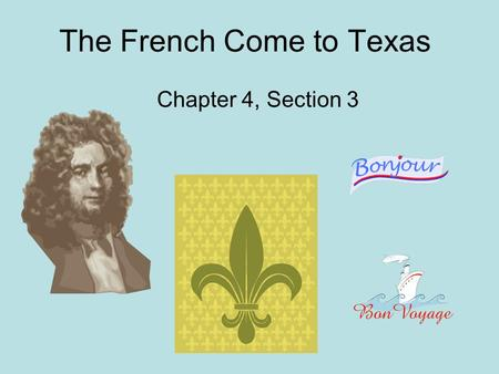 The French Come to Texas