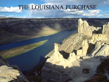 THE LOUISIANA PURCHASE. CONTROL OF THE MISSISSIPPI RIVER 1 Million Americans lived between the Appalachian Mountains and the Mississippi River in 1800!