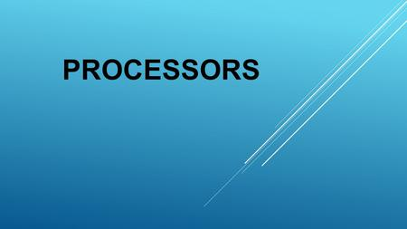 PROCESSORS. INTRODUCING PROCESSOR TATA CONSULTANCY SERVICES  The processor is the logic circuitry that responses and processes the basic instructions.