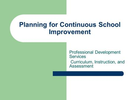 Planning for Continuous School Improvement