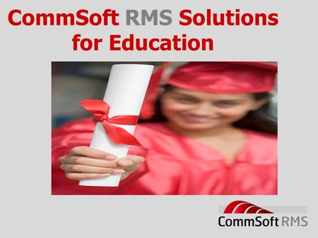 CommSoft RMS Solutions for Education. The CommsOffice Product Range.