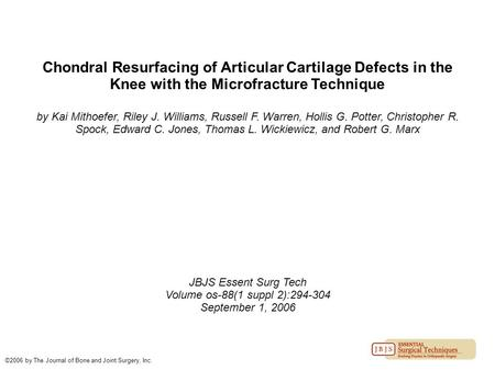 Chondral Resurfacing of Articular Cartilage Defects in the Knee with the Microfracture Technique by Kai Mithoefer, Riley J. Williams, Russell F. Warren,