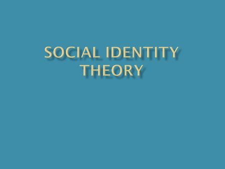 " In the Social Identity Theory, a person has not one, ""personal self"", but rather several selves that correspond to widening circles of group membership."