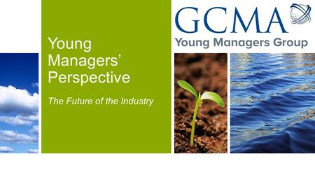 Young Managers' Perspective The Future of the Industry.