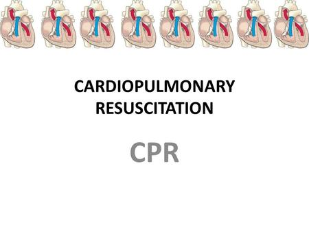 CARDIOPULMONARY RESUSCITATION CPR. Check, Call, Care Check the scene, then check the person No response, Call 911 and get an AED ( use as soon as it arrives)