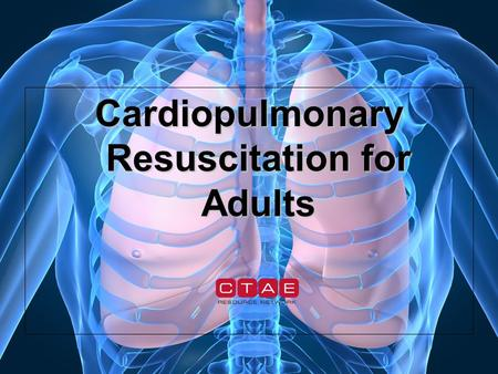 Cardiopulmonary Resuscitation for Adults. Performing CPR Cardiopulmonary Resuscitation (CPR)Cardiopulmonary Resuscitation (CPR) Cardio: heartCardio: heart.