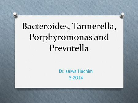 Bacteroides, Tannerella, Porphyromonas and Prevotella