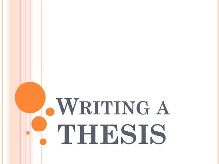 W RITING A THESIS. W HAT IS A THESIS STATEMENT ? Every paper you write should have a main point, a main idea, or central message. The argument(s) you.