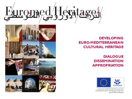 RMSU What's our role? RMSU AN INCREMENTAL ACTION IMPLEMENT Euromed heritage IV objectives FACILITATE Technical support TrainingDisseminationCommunicationMonitoring.