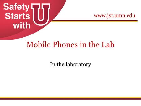 Www.jst.umn.edu Mobile Phones in the Lab In the laboratory.