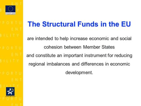 The Structural Funds in the EU are intended to help increase economic and social cohesion between Member States and constitute an important instrument.