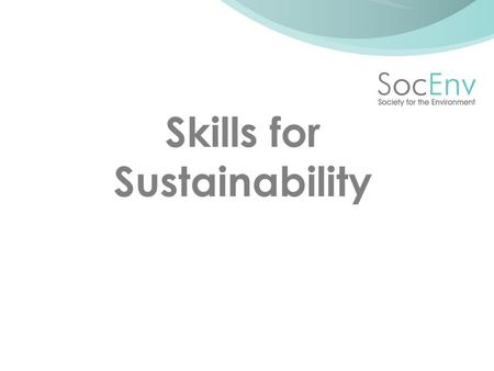 Skills for Sustainability. Dr David Hickie Chief Executive.