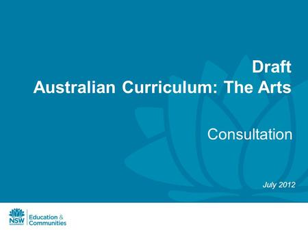 Draft Australian Curriculum: The Arts Consultation July 2012.