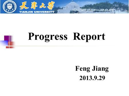 Progress Report Feng Jiang 2013.9.29. Gas pipeline Material !!!