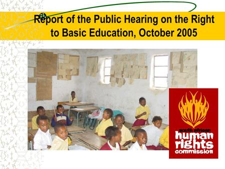 Report of the Public Hearing on the Right to Basic Education, October 2005.