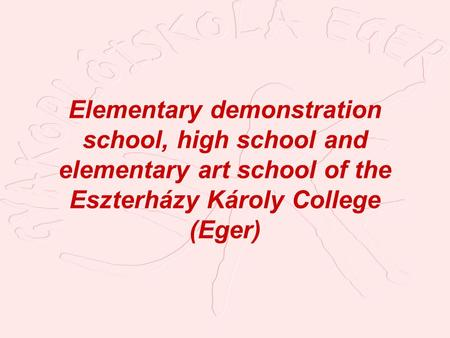Elementary demonstration school, high school and elementary art school of the Eszterházy Károly College (Eger)